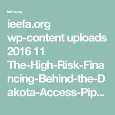 ieefa.org wp-content uploads 2016 11 The-High-Risk-Financing-Behind-the-Dakota-Access-Pipeline_-NOV-2016.pdf