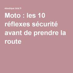 Moto : les 10 réflexes sécurité avant de prendre la route