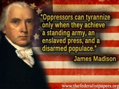 James Madison - Oppressors - To find more Famous Quote pictures go to >> http://The-Secret-to-Success.org/2013/05/pictures-worth-a-thousand-words-famous-quote-pictures/