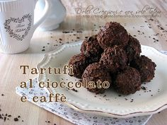 I Tartufi di cioccolato e caffè sono dei golosissimi dolcetti freschi e cremosi, veloci, semplici e senza cottura e si sciolgono letteralmente in bocca.