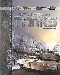 101 Great Tanks, 101 Greatest Weapons of All Times by Robert Jackson, 9781435835