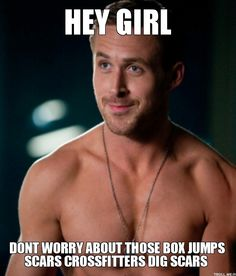 HEY GIRL, DONT WORRY ABOUT THOSE BOX JUMPS SCARS CROSSFITTERS DIG SCARS