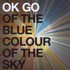 Ok Go : Of The Blue Colour Of The Sky CD (2010)