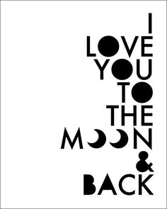 I Love You To The Moon & Back. by adele