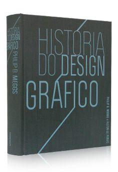 história do design gráfico | philip b. meggs | cosacnaify