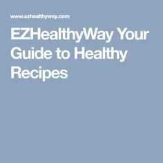 EZHealthyWay Your Guide to Healthy Recipes