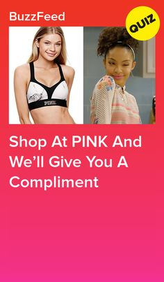 Shop At PINK And We'll Give You A Compliment Quizzes For Kids, Fun Quizzes To Take, Girl Quizzes, Buzzfeed Personality Quiz, Personality Quizzes, Teenage Crush Quotes, Buzzfeed Quizzes Love, Crush Quizzes, Sleepover Outfit