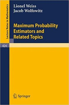Maximum probability estimators and related topics / Lionel Weiss, Jacob Wolfowitz
