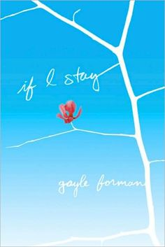 If I Stay by Gayle Forman (and Where She Went)