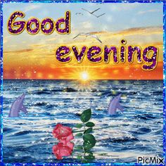 10 Lovely Good Evening Quotes Of The Night - Ostern Essen Good Evening Love, Good Evening Photos, Good Evening Messages, Good Evening Wishes, Good Evening Greetings, Evening Pictures, Night Pictures, Cute Good Morning Gif, Good Night Gif