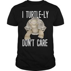 """""""I Turtle-ly Don Black Classic Guys / Unisex Tee. I Turtle-ly Don't Care Funny… Several styles and color options to choose from. Don Black, Baby Tortoise, Turtle Shirts, Funny Me, Funny Design, Don't Care, Cool T Shirts, Funny Tshirts, Custom Shirts"""