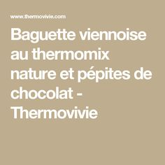 Baguette viennoise au thermomix nature et pépites de chocolat - Thermovivie