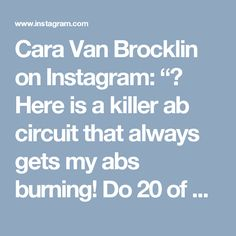 """Cara Van Brocklin on Instagram: """"🎥 Here is a killer ab circuit that always gets my abs burning! Do 20 of each exercise 3 times at the end of your workout. You can also use…"""" • Instagram"""