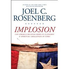 """""""Implosion"""" by Joel Rosenberg is a bold, educated look at what is happening in America and throughout the global community. The Bible says a wise man prepares when he see danger approaching. Jesus does not want us to be ignorant or caught by surprise...... get informed, prepare, and lean not to your own understanding but rely on every Word that comes from the mouth of God. Wise as serpents, harmless as doves. Blessings"""