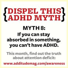 Myth 8: If you can stay absorbed in something, you can't have ADHD.