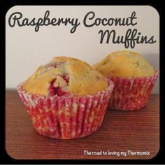 The road to loving my Thermomix: Raspberry Coconut Muffins