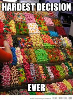 Me at the candy store…