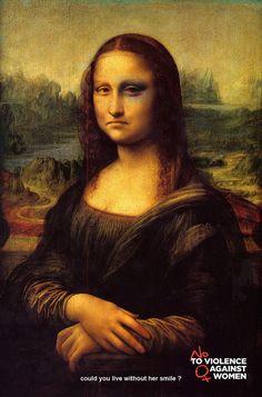 Could you live without her smile? / ¿Puedes vivir sin su sonrisa? - No To Violence Against Women / No A La Violencia Contra Las Mujeres ♀ (Gioconda / Mona Lisa)