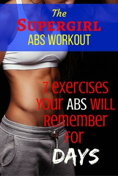 Supergirl Abs Workout – 7 Exercises Your Abs Will Remember for Days - Every Home Remedy  #health