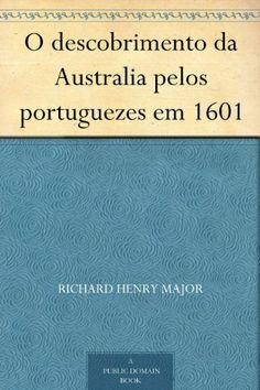 O descobrimento da Australia pelos portuguezes em 1601 (Portuguese Edition) -                     Price:              View Available Formats (Prices May Vary)        Buy It Now      Este livro foi convertido de sua edição física para um formato digital por uma comunidade de voluntários. Você pode encontrá-lo gratuitamente na web. A compra da edição Kindle incl...