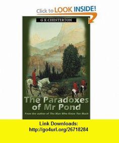 Paradoxes Of Mr Pond (9780755116461) G K Chesterton , ISBN-10: 0755116461  , ISBN-13: 978-0755116461 ,  , tutorials , pdf , ebook , torrent , downloads , rapidshare , filesonic , hotfile , megaupload , fileserve