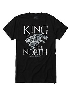 All hail the King in the North! // Game Of Thrones King In The North T-Shirt
