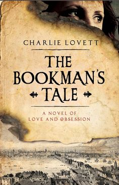 The Bookman's Tale by Charlie Lovett - Guaranteed to capture the hearts of everyone who truly loves books and literature – in particular the golden age of Shakespeare, Jonson and Marlowe – The Bookman's Tale is a sparkling novel and an engrossing exploration of one of literature's most tantalizing mysteries.