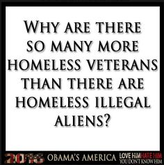 ~~Good question....this is a shame !!! They fought for our country they deserve to be treated better! obama just keeps cutting and cutting military but adding to illegalsVOTE obama OUT!