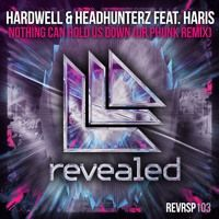 Hardwell & Headhunterz feat. Haris - Nothing Can Holds Us Down (Dr Phunk Remix) by Revealed Recordings on SoundCloud