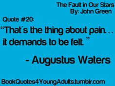 The Fault in Our Stars. I want to read this. I may be a blubbering mess at the end, but so be it! John Green Quotes, John Green Books, Ya Book Quotes, Favorite Book Quotes, Ya Books, I Love Books, Augustus Waters, Character Quotes, The Fault In Our Stars