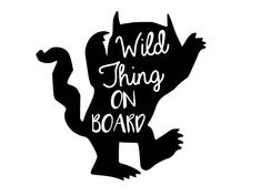 car decals Wild Thing on Board Car Decal Sticker Window Ute Truck Baby Child Kids Decal Truck Decals, Vinyl Decals, Car Window Decals, Bumper Stickers, Custom Stickers, Family Birthday Board, Family Car Decals, 4x4, Vinyl Shirts
