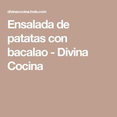 Ensalada de patatas con bacalao - Divina Cocina