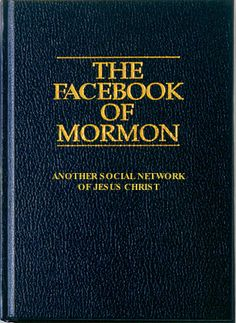 """The Facebook of Mormon: Another Social Network of Jesus Christ"" ( #BookOfMormon #Facebook ) #Mormon meme"