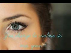 Comment changer la couleur de vos yeux ? - YouTube