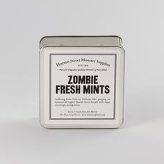 """Zombie Fresh Mints """"Suffering from hideous halitosis after gorging on humans all night? Banish brain-breath with these startlingly strong mints."""""""