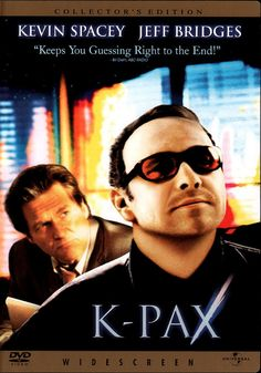 K-PAX (2001) Starring Jeff Bridges and Kevin Spacey. Depicts various psychological themes.