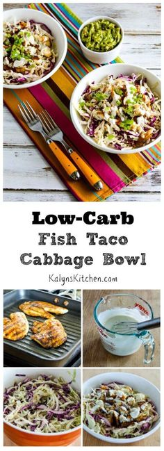 I'd never get tired of these deliciousLow-Carb Fish Taco Cabbage Bowl; the fish grills on the stovetop and there's a special dressing for the cabbage that makes the flavors sing!  [found on www.kalynskitchen.com/]