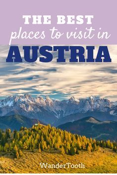 The best places to visit in Austria : a comprehensive Austria travel guide with tips for Vienna, Salzburg, Hallstadt, Innsbruck and more. Austria Travel Tips - /WanderTooth/