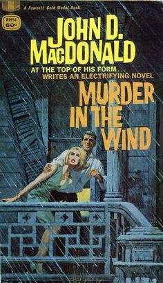 Murder In The Wind - John D Macdonald - Fawcett - 50 cent - illus Robert McGinnis Pulp Fiction Comics, Pulp Fiction Book, Sci Fi Books, Cool Books, Vintage Book Covers, Comic Book Covers, Cartoon Books, Robert Mcginnis, Up Book