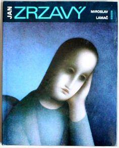 Zrzavý - LAMAČ, MIROSLAV: JAN ZRZAVÝ. Kultura, Book Art, Illustrator, Blue And White, Artist, Poster, Pictures, Artists, Illustrators