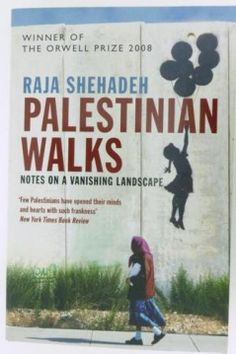 "The English call it ""rambling"", in Australia it's a ""walk-about"", and in Palestine, a leisurely hike in the hills is known as 'sarha'. In ""Palestinian Walks"", Orwell Prize winning Palestinian author Raja Shehadeh keeps a journal of six such 'sarhat', or walks, over nearly 30 years from the late 1970s, as ""an attempt"" he writes, ""to preserve, at least in words, the Palestinian natural treasures that many Palestinians will never know."""