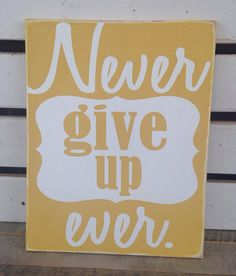 Never give up ever painted wooden sign inspirational wooden sign distressed rustic typography art  on Etsy, $30.00