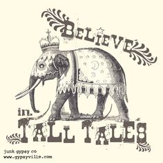 {believe in tall tales} junk gypsy co