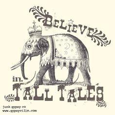 {believe in tall tales} junk gypsy co