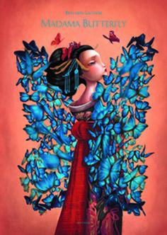 +12 URTE. Madama Butterfly / Benjamin Lacombe. Madama Butterfly geisha gaztearen zorigaitza eta emakume gazte horrek Japoniara aberasteko irrikaz iritsi den Pinkerton armada estatubatuarreko ofizial gaztearekiko sentitzen duen maitasuna kontatzen ditu album honek.
