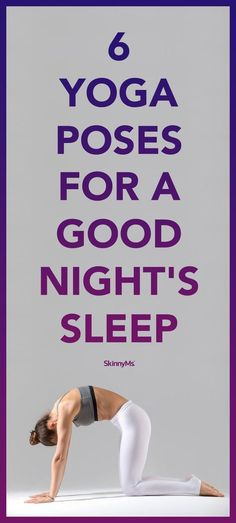 6 Yoga Poses for A Good Night's Sleep | Posted By: AdvancedWeightLossTips.com