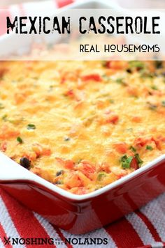 Easy Mexican Casserole from Noshing with the Nolands - Make a pitcher of margaritas and this easy Mexican chicken casserole recipe and you'll be ready for Cinco de Mayo!