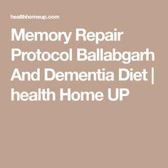 Memory Repair Protocol Ballabgarh And Dementia Diet | health Home UP