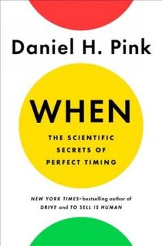 When: The Scientific Secrets of Perfect Timing by Daniel H. Pink. Illuminates the scientific factors that shape the hidden patterns of a day and challenge scheduled activities, drawing on research in the disciplines of psychology, biology, and economics to share practical advice and anecdotes for promoting a richer, more engaged life.