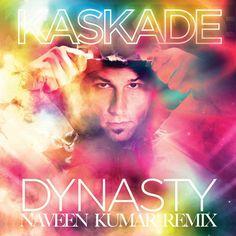 Kaskade - Dynasty (Naveen Kumar Remix)  http://www.mediafire.com/?mumoxyozdtw    www.naveen-kumar.com  www.facebook.com/djnaveenkumar  www.twitter.com/djnaveenkumar